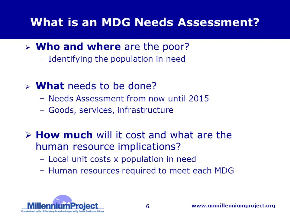 6   What is an MDG Needs Assessment.