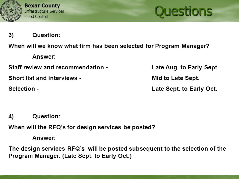 Bexar County Infrastructure Services Flood Control Questions 4)Question: When will the RFQs for design services be posted? Answer: The design services