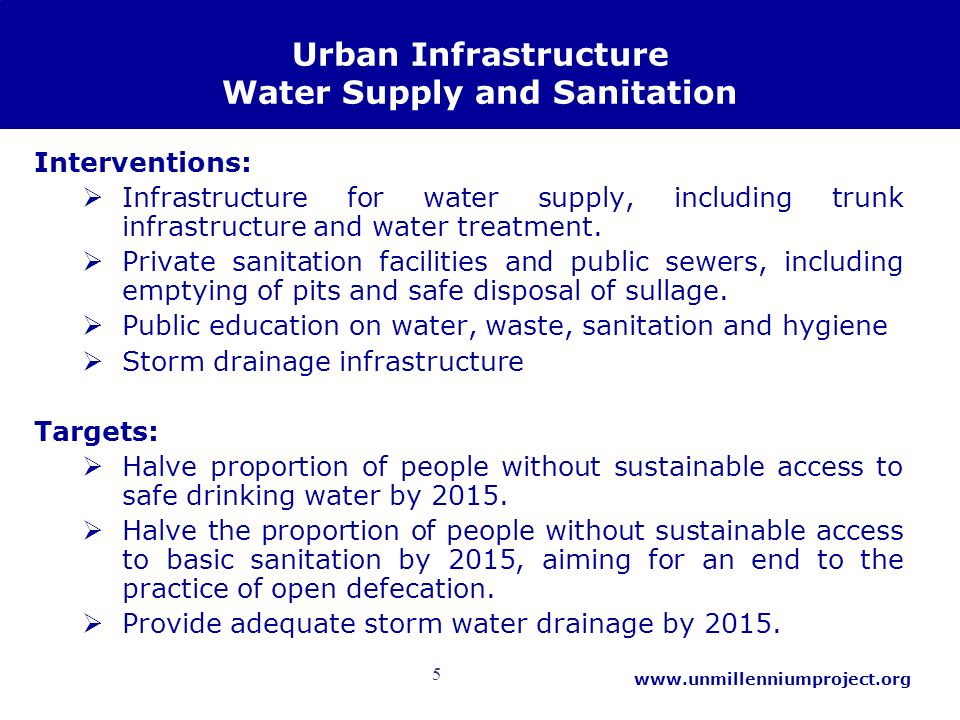 5   Urban Infrastructure Water Supply and Sanitation Interventions: Infrastructure for water supply, including trunk infrastructure and water treatment.