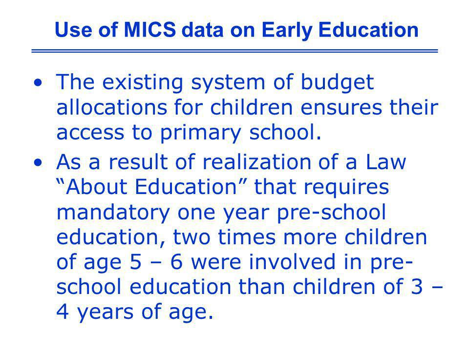 The existing system of budget allocations for children ensures their access to primary school. As a result of realization of a Law About Education tha