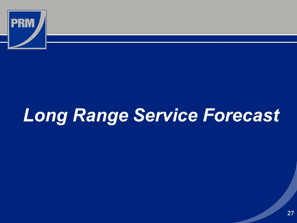 27 Long Range Service Forecast