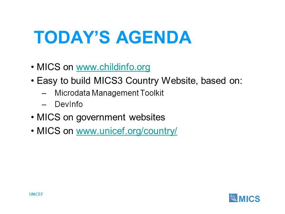 UNICEF Why publicize MICS results on Government and UNICEF web sites.