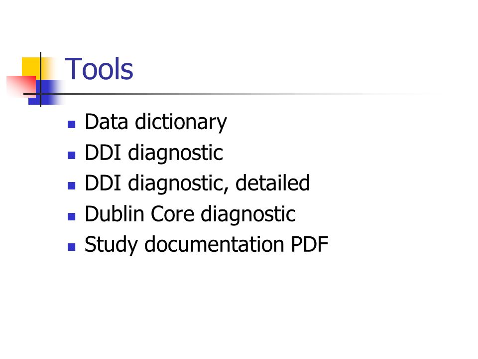Tools Data dictionary DDI diagnostic DDI diagnostic, detailed Dublin Core diagnostic Study documentation PDF