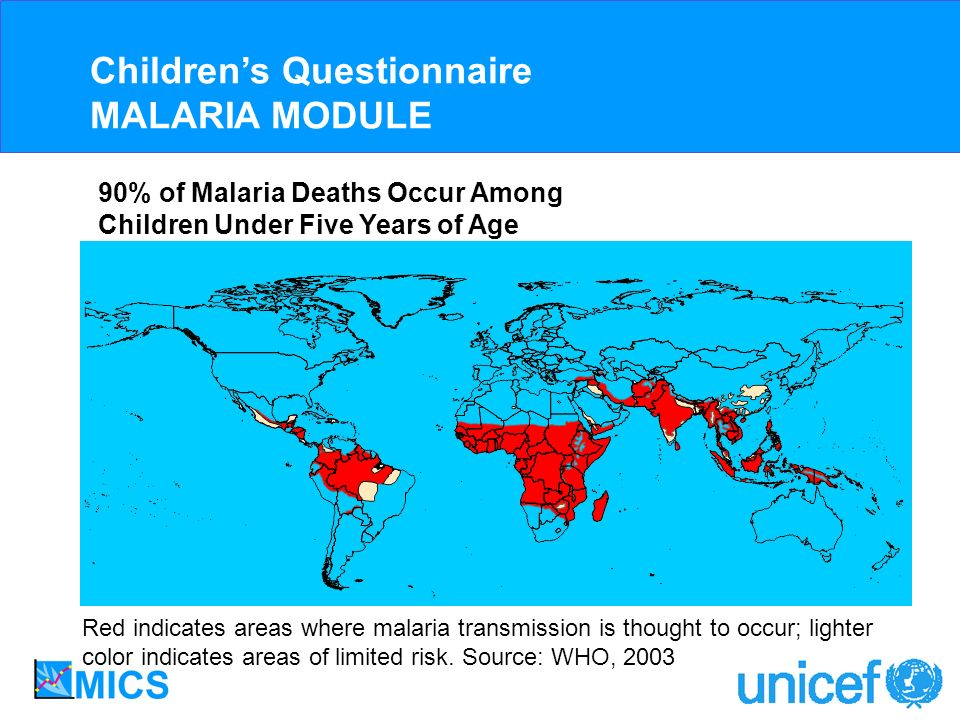 90% of Malaria Deaths Occur Among Children Under Five Years of Age Red indicates areas where malaria transmission is thought to occur; lighter color indicates areas of limited risk.