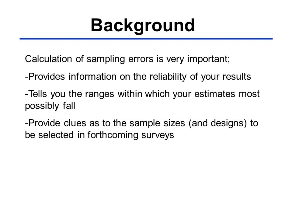 Background MICS3 sample designs are complex designs, usually based on stratified, multi-stage, cluster samples.
