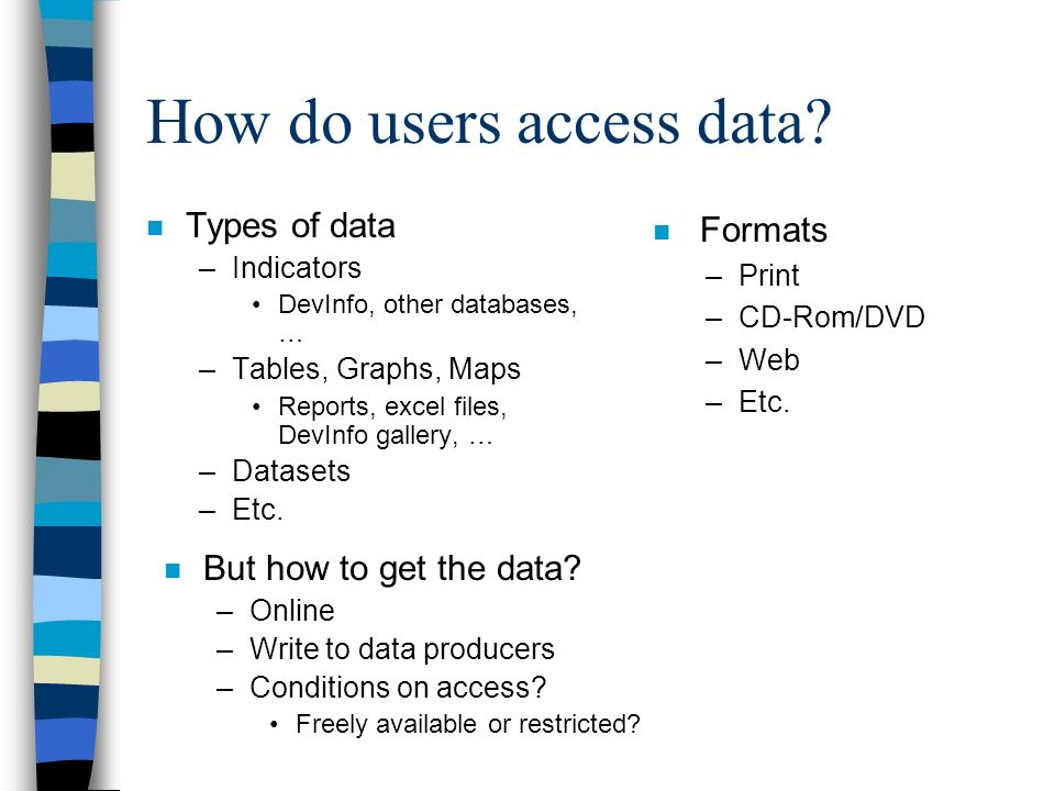 How do users access data.