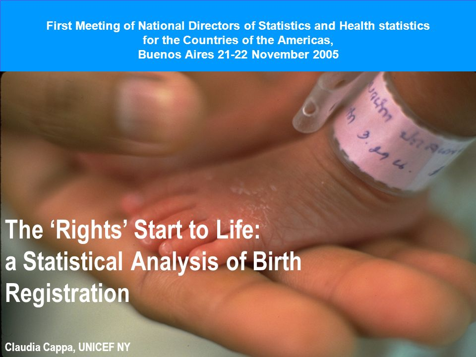 First Meeting of National Directors of Statistics and Health statistics for the Countries of the Americas, Buenos Aires 21-22 November 2005 The Rights