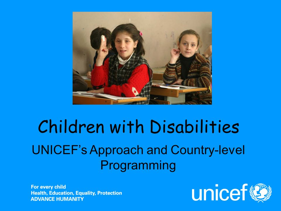 Children with Disabilities UNICEFs Approach and Country-level Programming