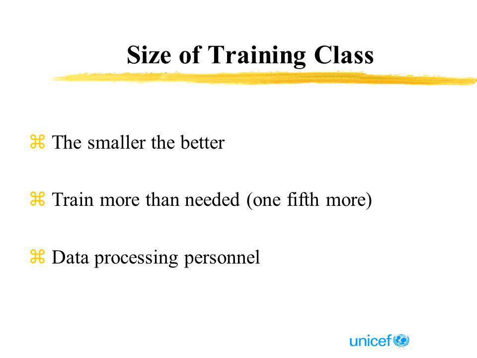 Size of Training Class z The smaller the better z Train more than needed (one fifth more) z Data processing personnel