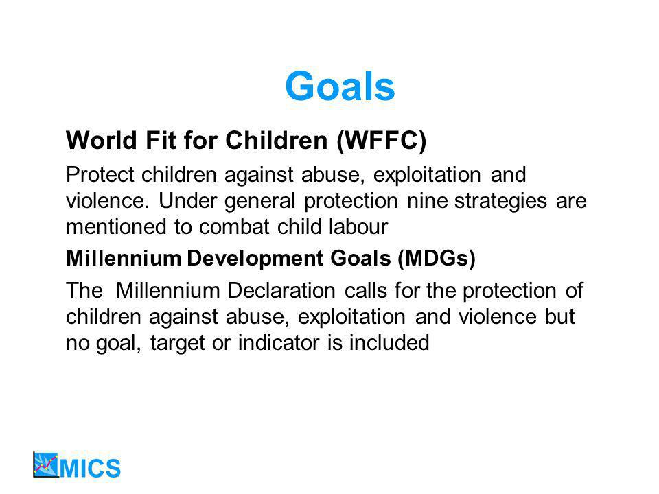Goals World Fit for Children (WFFC) Protect children against abuse, exploitation and violence.