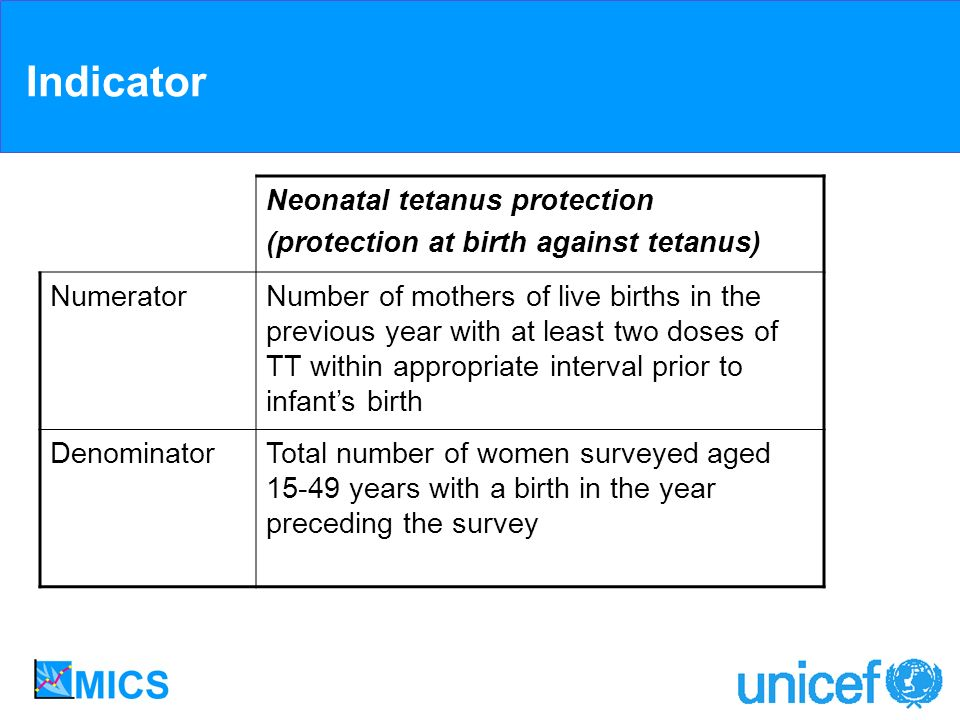 Neonatal tetanus protection (protection at birth against tetanus) NumeratorNumber of mothers of live births in the previous year with at least two dos