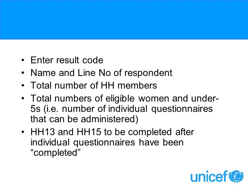 Enter result code Name and Line No of respondent Total number of HH members Total numbers of eligible women and under- 5s (i.e.