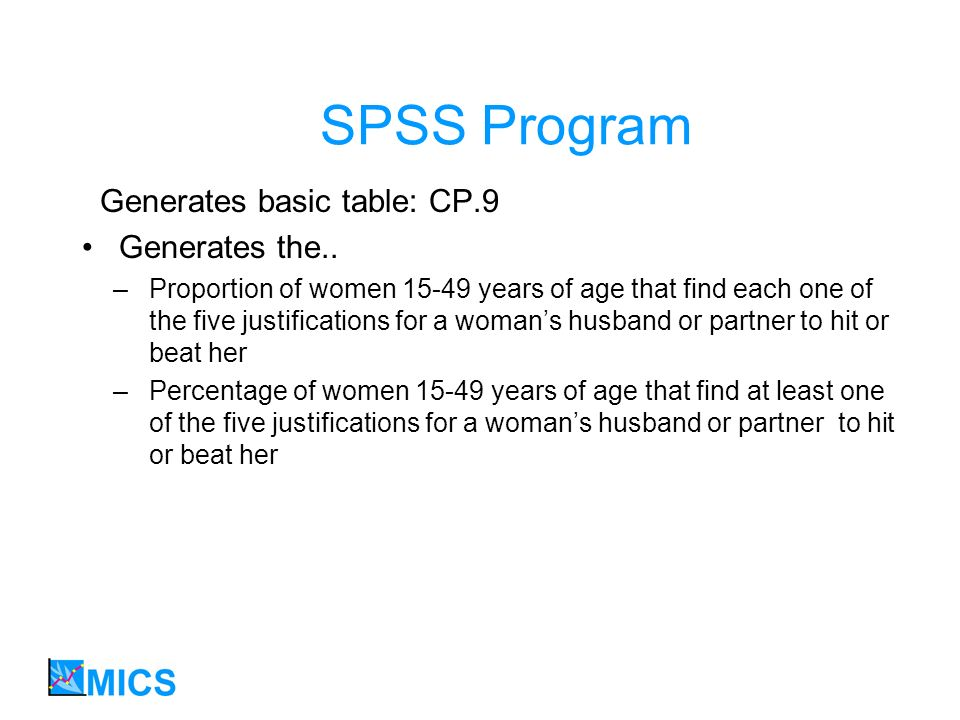 SPSS Program Generates basic table: CP.9 Generates the..