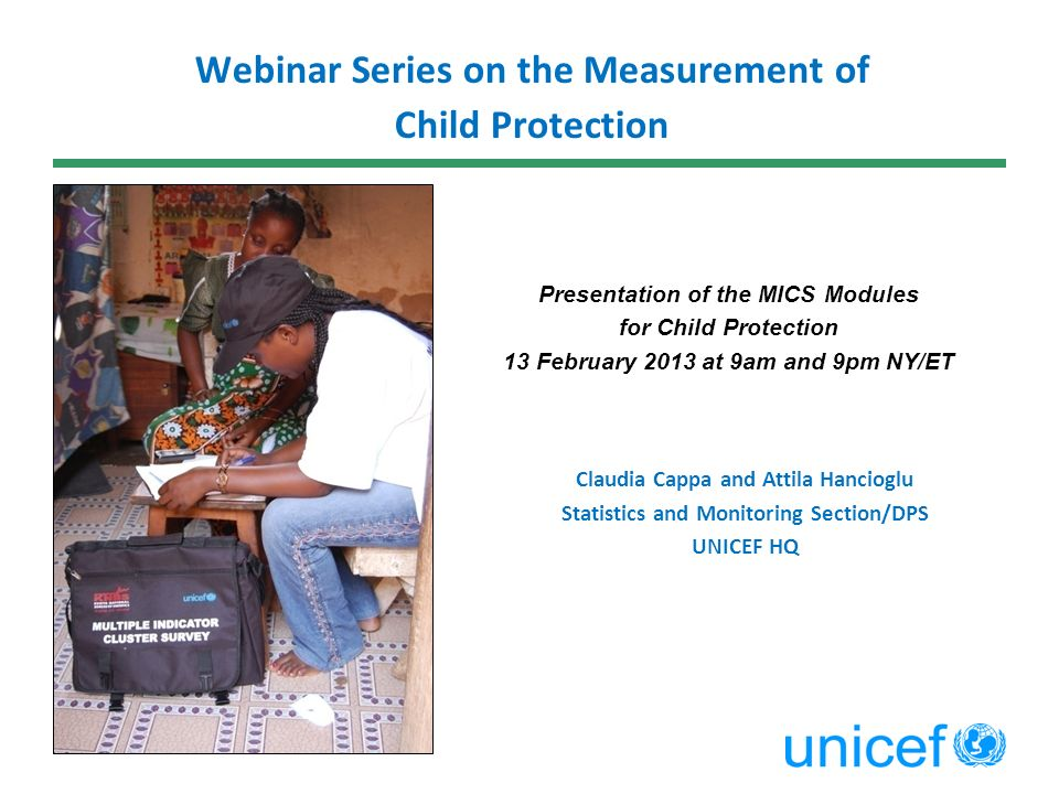 Webinar Series on the Measurement of Child Protection Presentation of the MICS Modules for Child Protection 13 February 2013 at 9am and 9pm NY/ET Clau