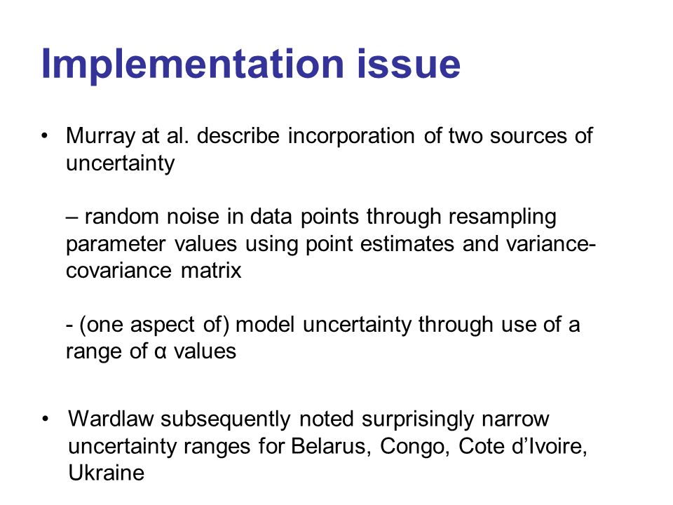 Implementation issue Murray at al. describe incorporation of two sources of uncertainty – random noise in data points through resampling parameter val
