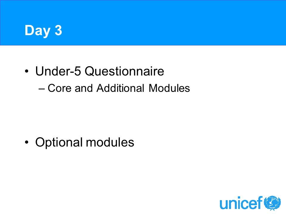 Day 3 Under-5 Questionnaire –Core and Additional Modules Optional modules