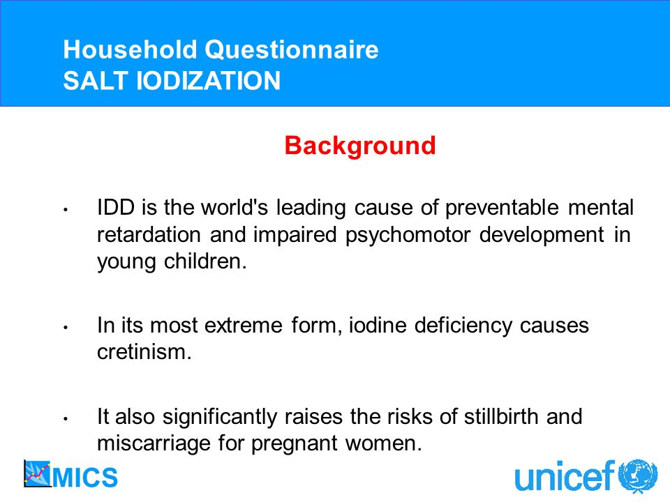 IDD is the world s leading cause of preventable mental retardation and impaired psychomotor development in young children.