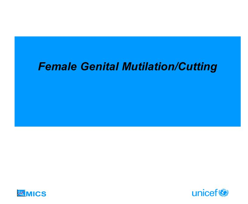 Indicators FGM/C prevalence among women 15-49 Prevalence of extreme forms of FGM/C FGM/C prevalence among daughters