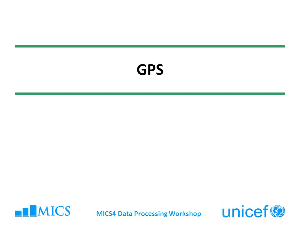MICS4 Data Processing Workshop GPS