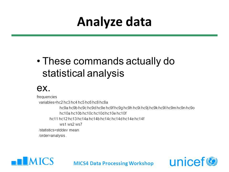 Analyze data These commands actually do statistical analysis ex.