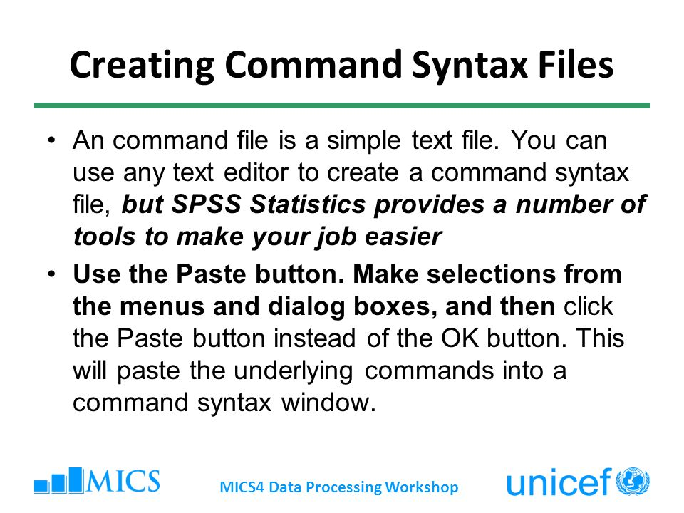 Creating Command Syntax Files An command file is a simple text file.