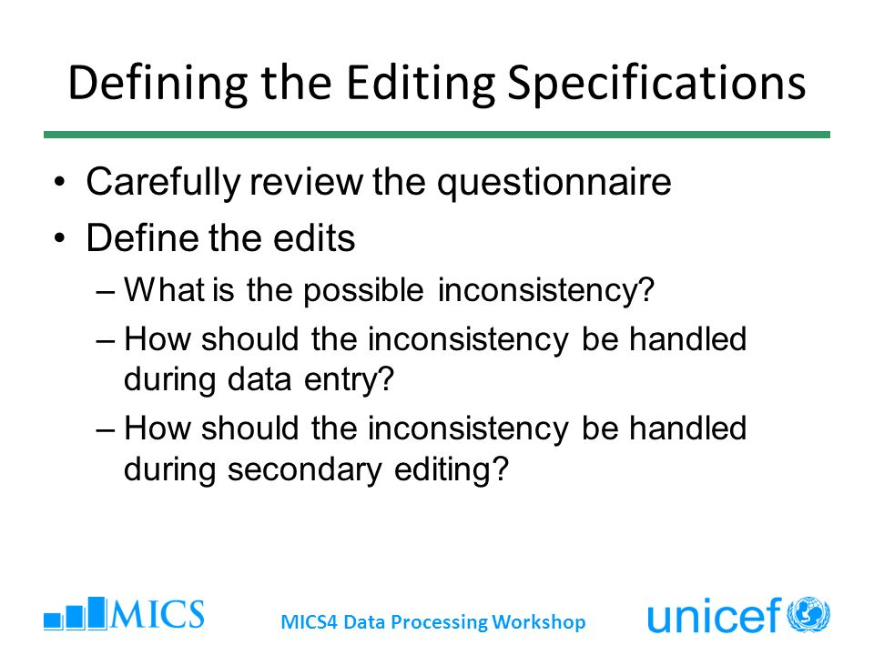 Defining the Editing Specifications Carefully review the questionnaire Define the edits –What is the possible inconsistency.