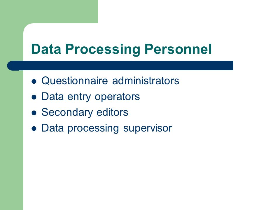 Data Processing Personnel Questionnaire administrators Data entry operators Secondary editors Data processing supervisor