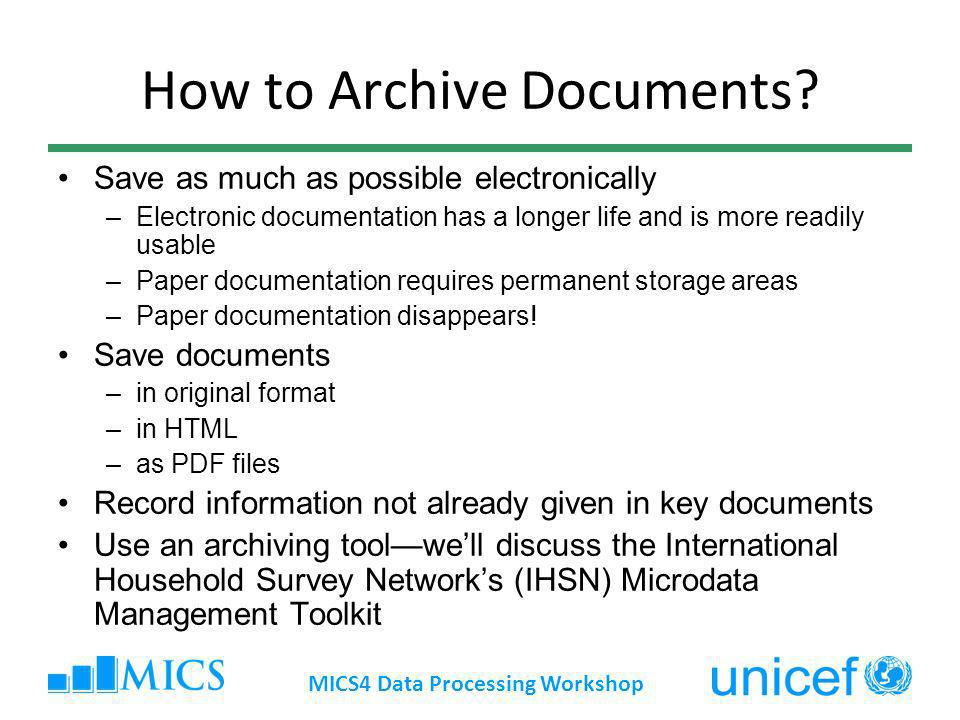 How to Archive Documents? Save as much as possible electronically –Electronic documentation has a longer life and is more readily usable –Paper docume