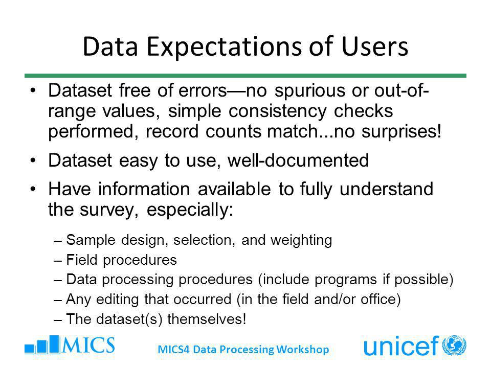 Data Expectations of Users Dataset free of errorsno spurious or out-of- range values, simple consistency checks performed, record counts match...no su