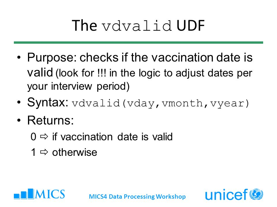 The vdvalid UDF Purpose: checks if the vaccination date is valid (look for !!.