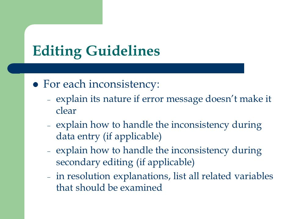 Editing Guidelines For each inconsistency: – explain its nature if error message doesnt make it clear – explain how to handle the inconsistency during