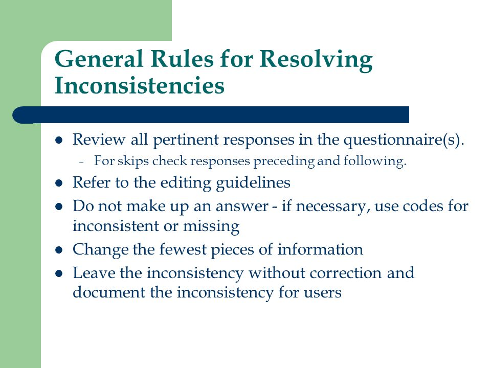 Example 3: Resolving the Inconsistency Steps 1.Check for data entry errors 2.