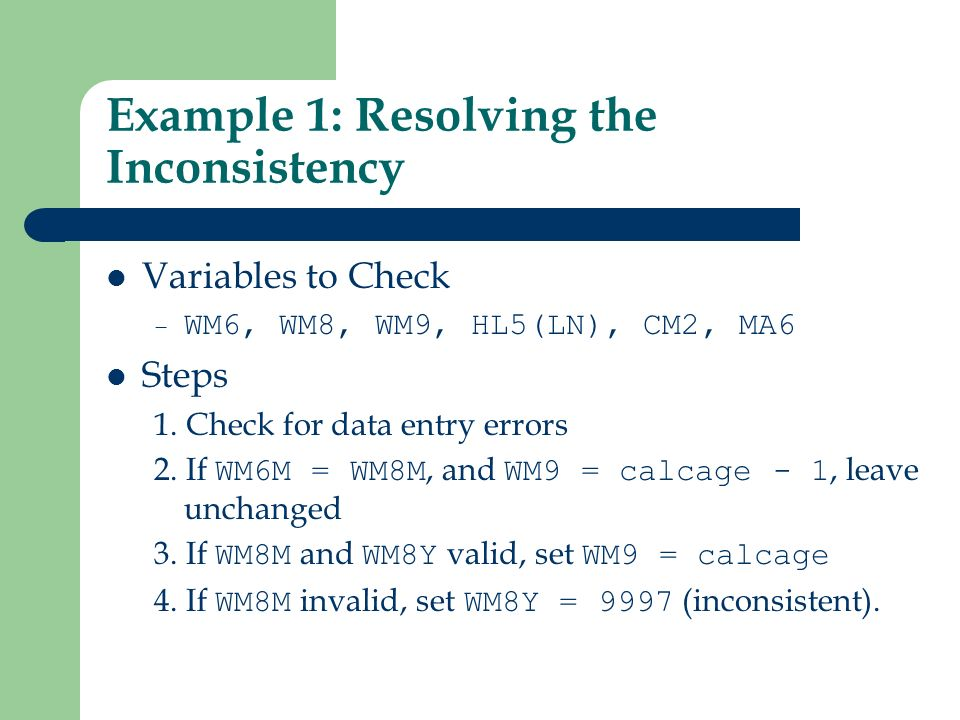 Defining the Editing Specifications Carefully review the questionnaire Define the edits – What is the possible inconsistency.