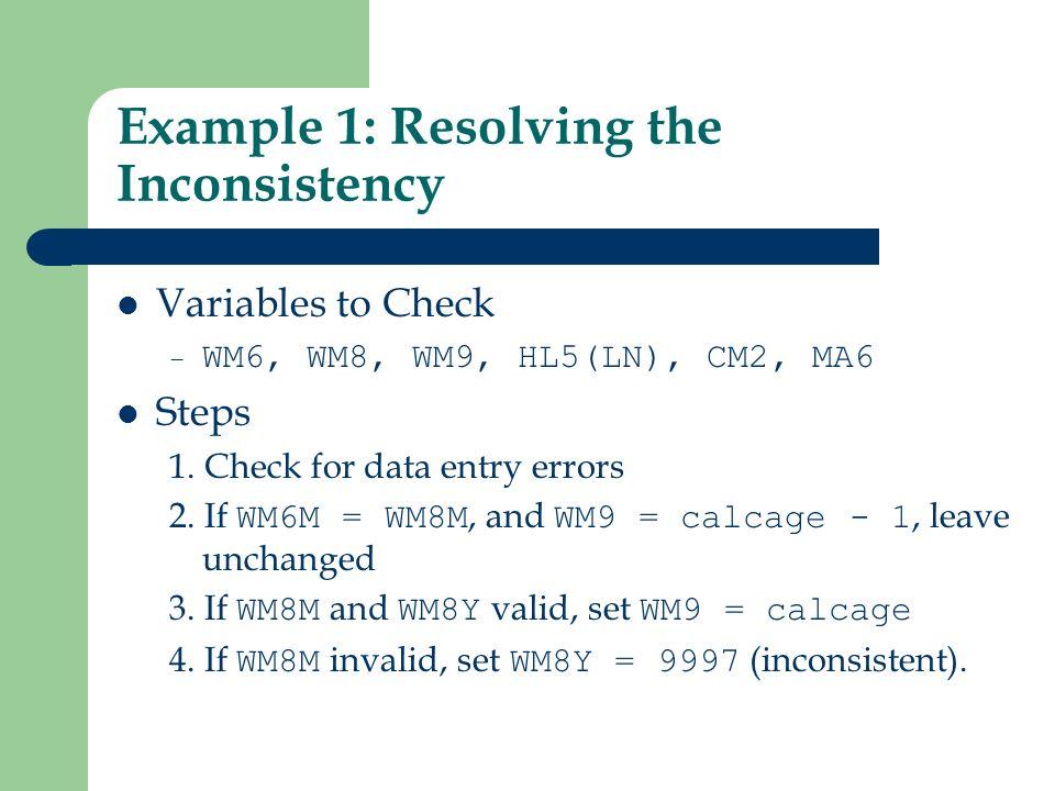 Example 1: Resolving the Inconsistency Variables to Check – WM6, WM8, WM9, HL5(LN), CM2, MA6 Steps 1.