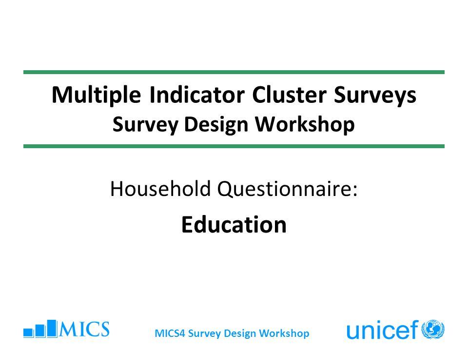 MICS4 Survey Design Workshop Why do we measure education.