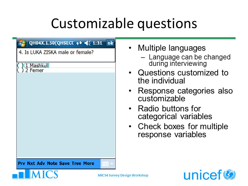 Customizable questions Multiple languages –Language can be changed during interviewing Questions customized to the individual Response categories also
