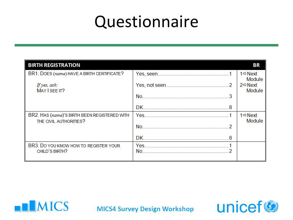 MICS4 Survey Design Workshop MICS Indicator # 8.1: Birth Registration Numerator: Number of children under age 5 whose births are reported registered Denominator: Total number of children under age 5