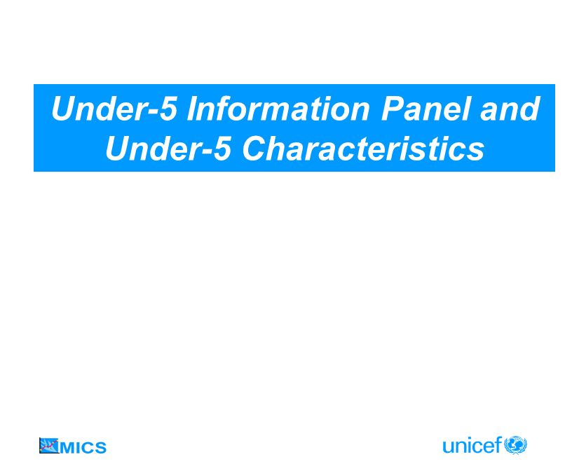 Under-5 Information Panel and Under-5 Characteristics