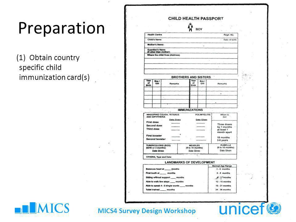 MICS4 Survey Design Workshop Preparation (1) Obtain country specific child immunization card(s)