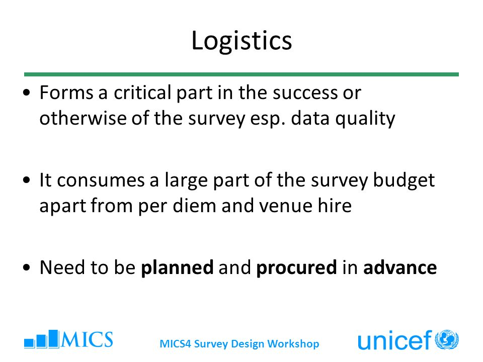 Logistics Forms a critical part in the success or otherwise of the survey esp.