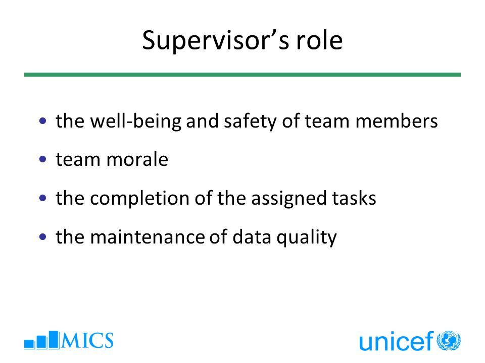 Supervisors role the well-being and safety of team members team morale the completion of the assigned tasks the maintenance of data quality