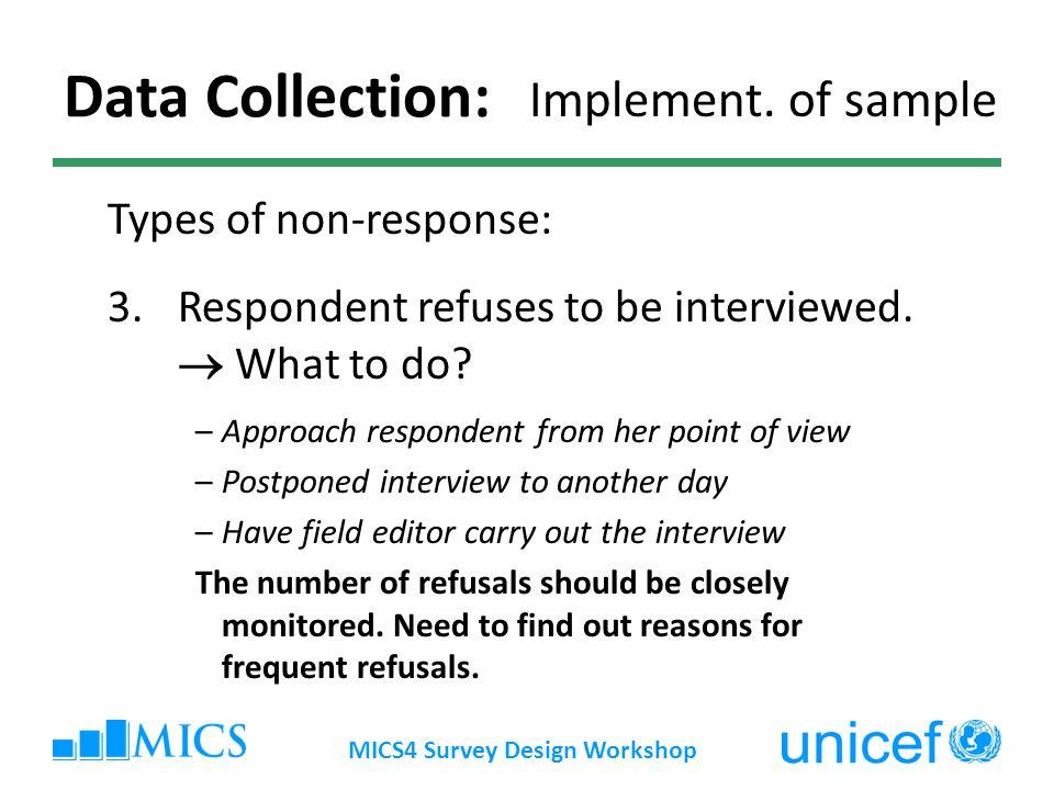 MICS4 Survey Design Workshop Data Collection: Implement.