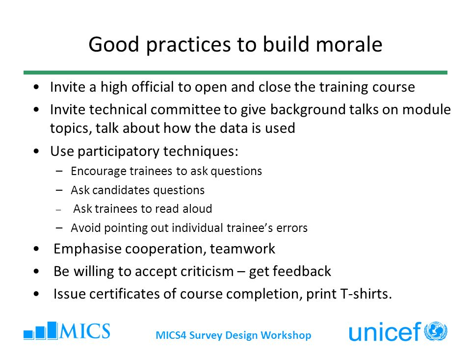 Good practices to build morale Invite a high official to open and close the training course Invite technical committee to give background talks on mod