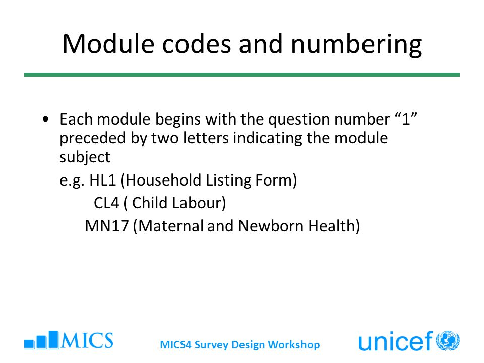 Module codes and numbering Each module begins with the question number 1 preceded by two letters indicating the module subject e.g. HL1 (Household Lis