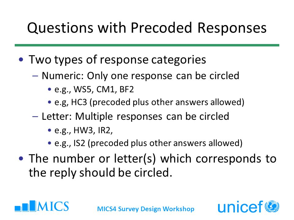 Questions with Precoded Responses Two types of response categories –Numeric: Only one response can be circled e.g., WS5, CM1, BF2 e.g, HC3 (precoded p