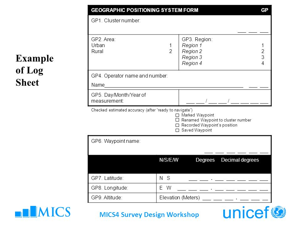 MICS4 Survey Design Workshop Example of Log Sheet GEOGRAPHIC POSITIONING SYSTEM FORMGP GP1.