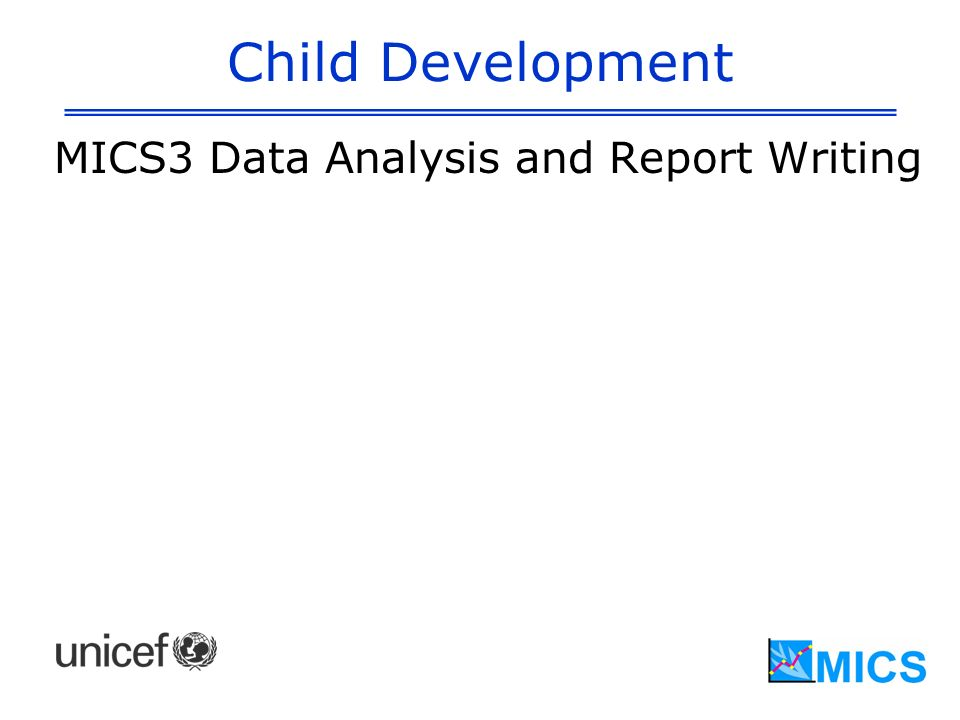 Child Development MICS3 Data Analysis and Report Writing