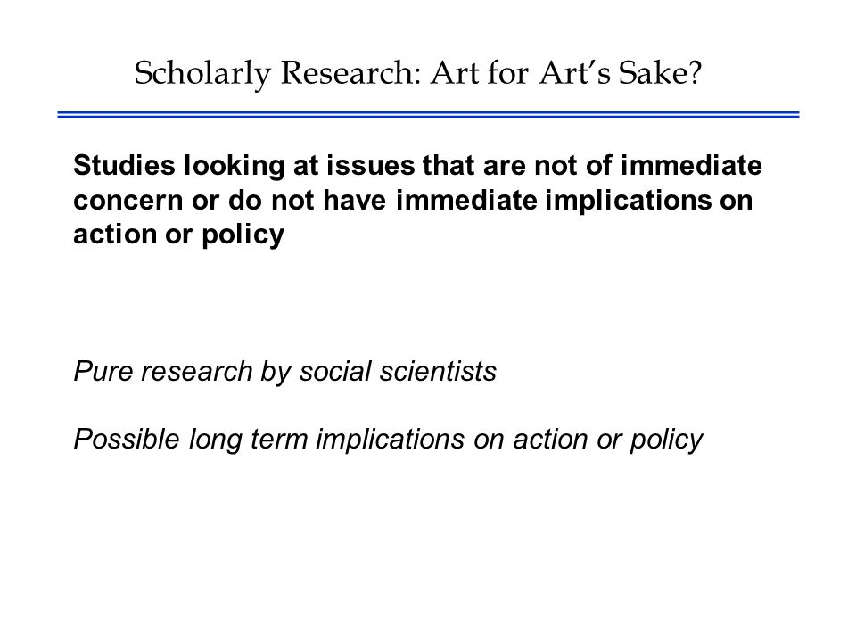 Scholarly Research: Art for Arts Sake.