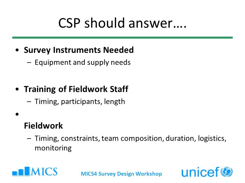 MICS4 Survey Design Workshop CSP should answer….