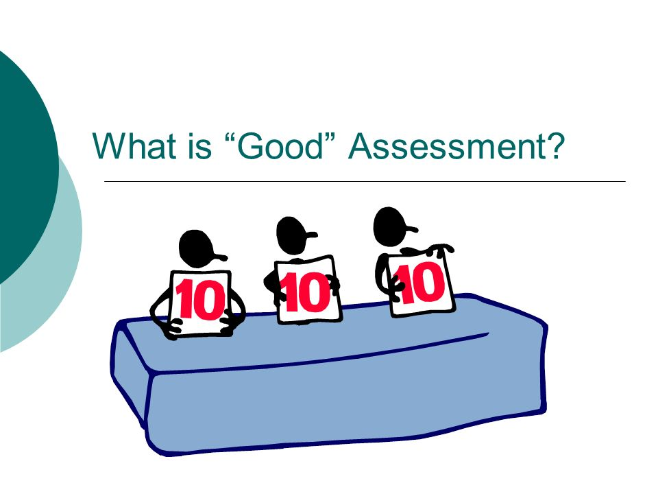 What is Good Assessment